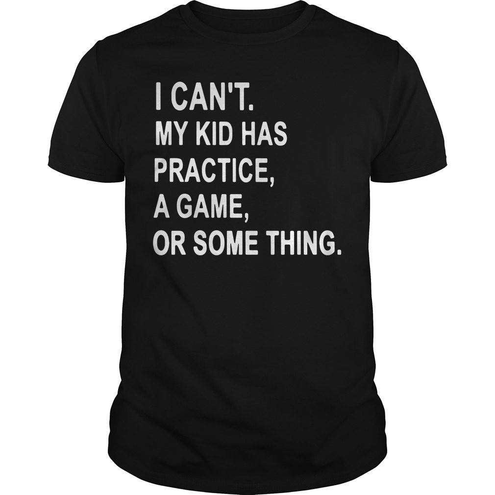 Cant Kid Practice Game Something Shirt