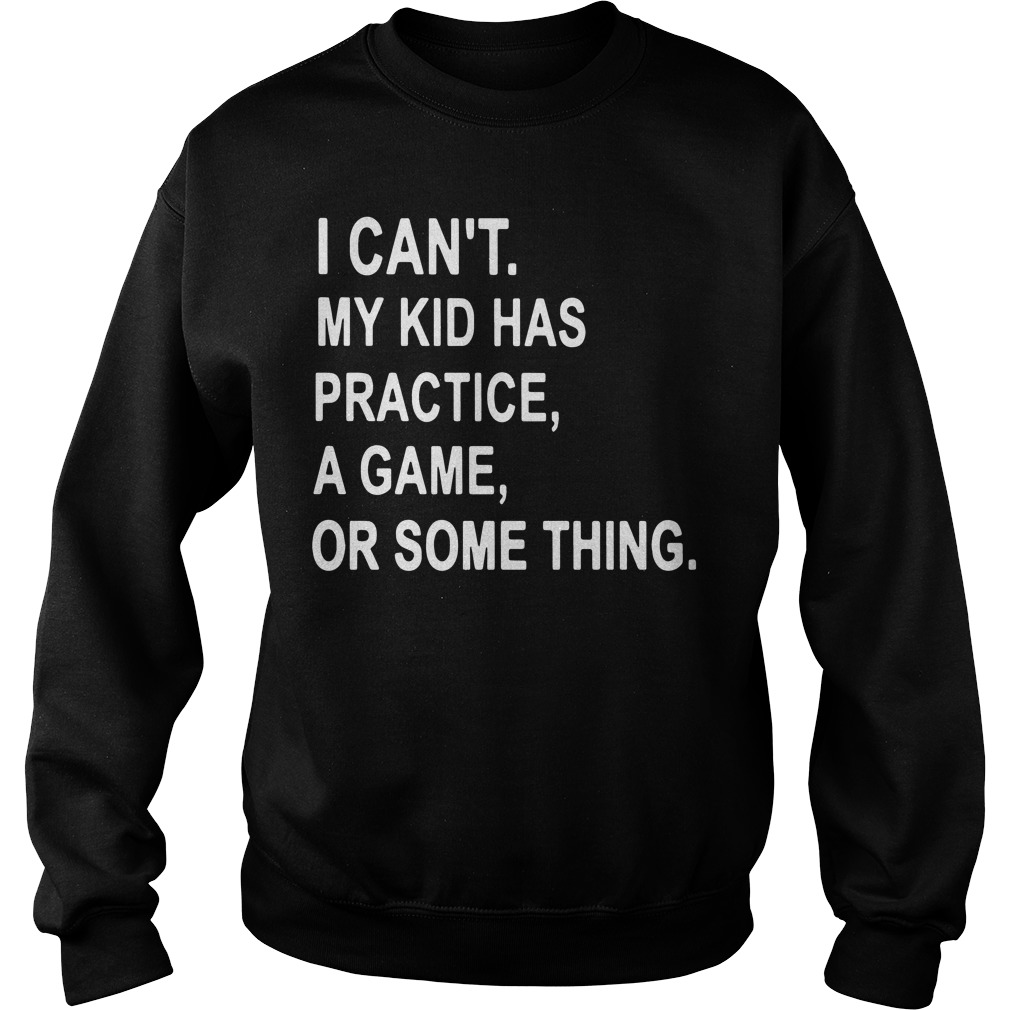 Cant Kid Practice Game Something Sweater