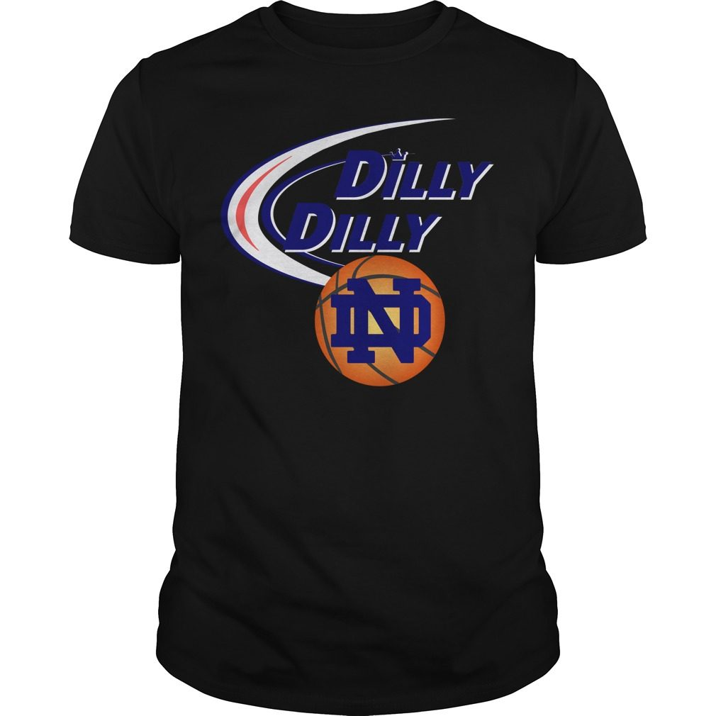 Dilly Dilly Notre Dame Ncaa Basketball Shirt