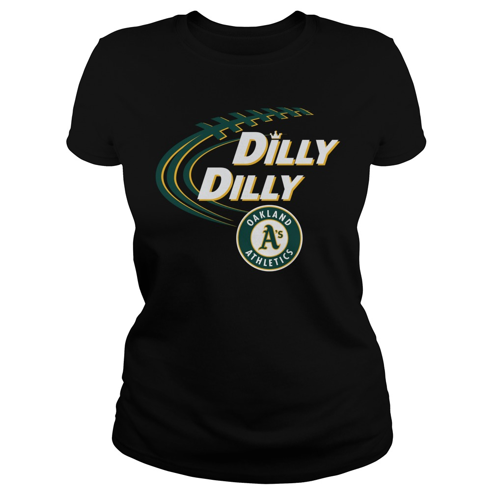 Dilly Dilly Oakland Athletics Bud Light Mlb Baseball Ladies Tee