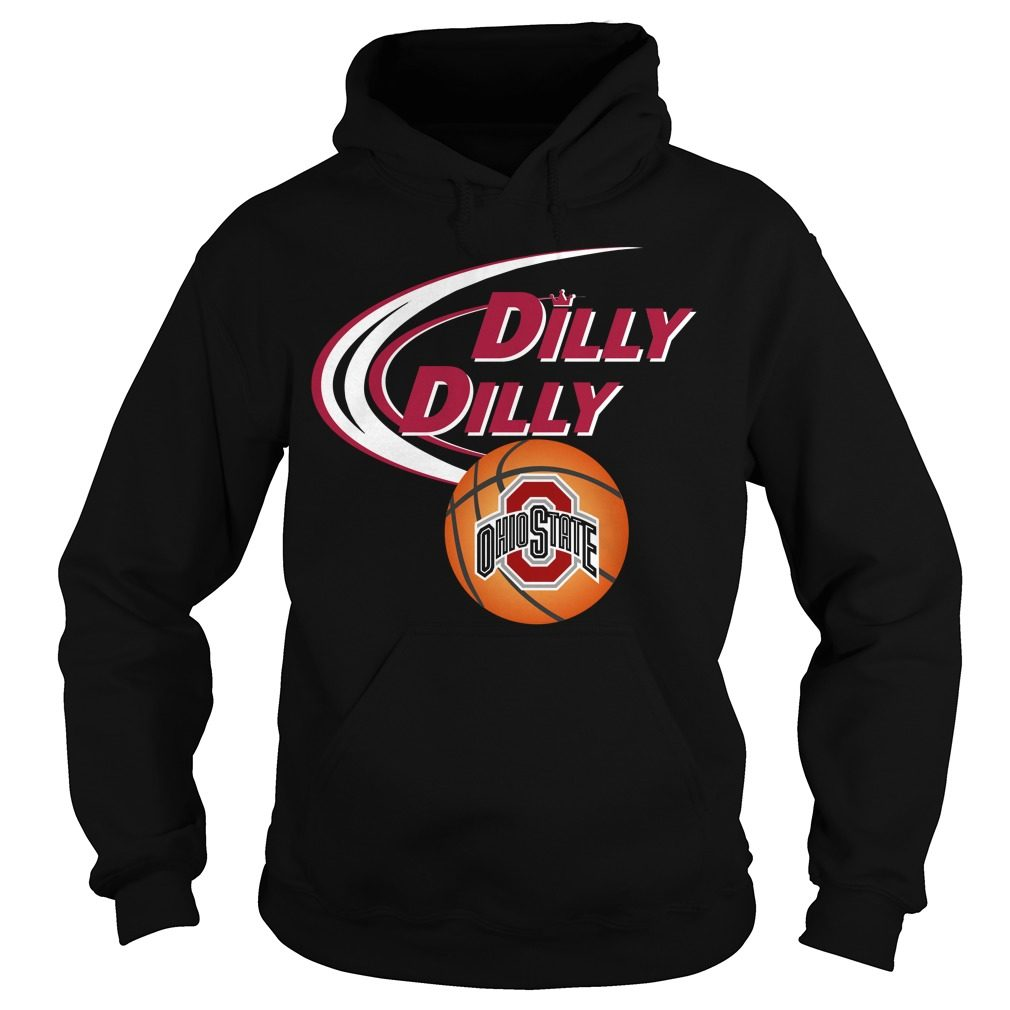 Dilly Dilly Ohio State Ncaa Basketball Hoodie