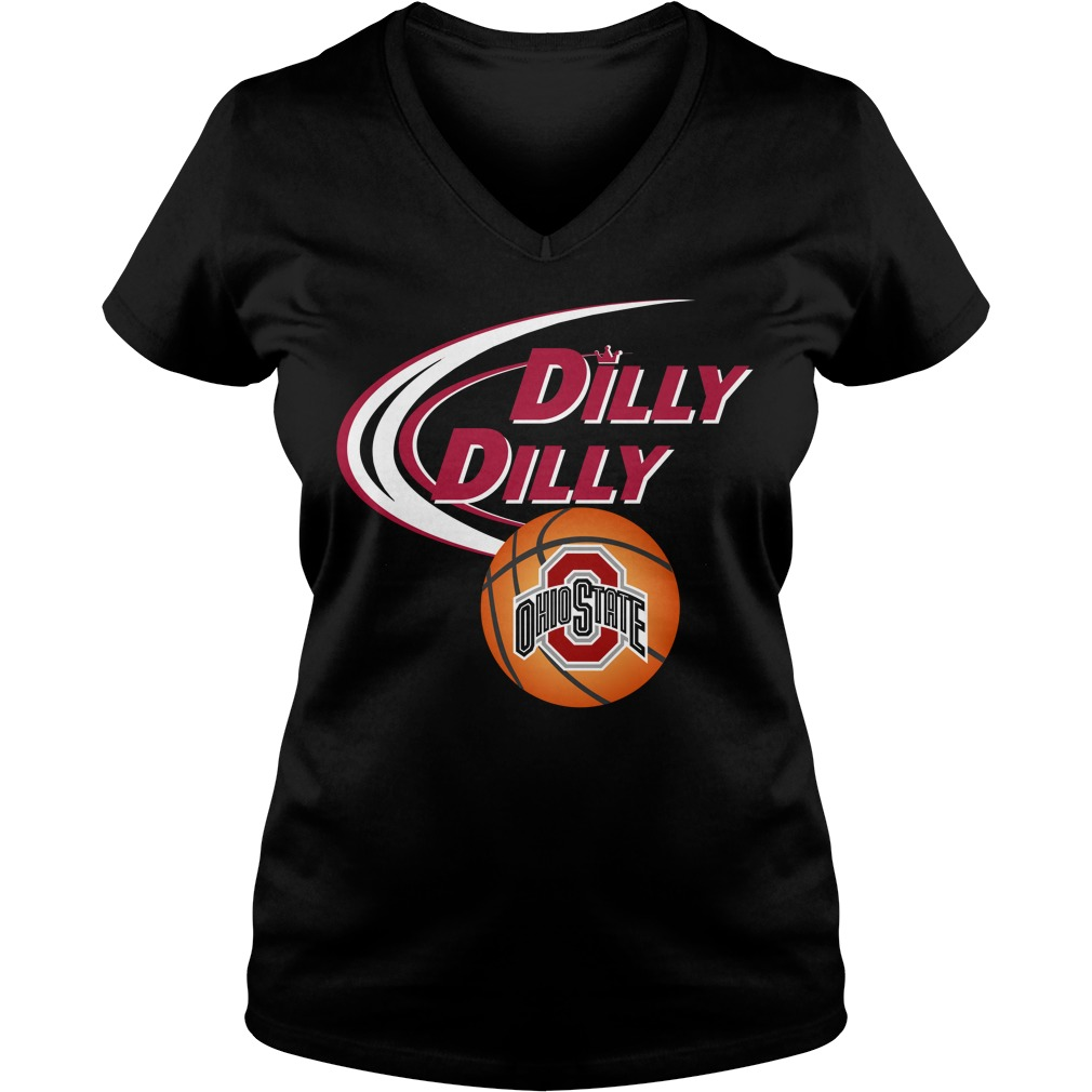 Dilly Dilly Ohio State Ncaa Basketball V-neck t-shirt