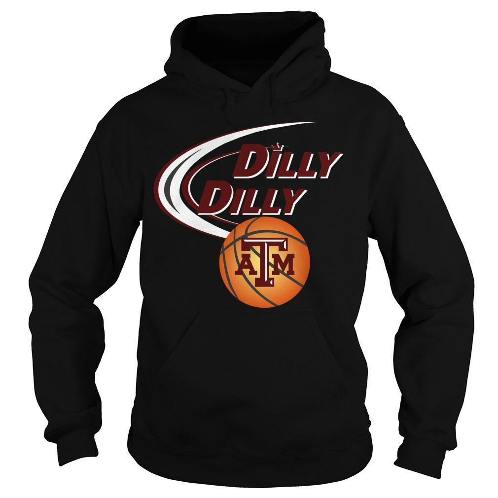 Dilly Dilly Texas M Ncaa Basketball Hoodie