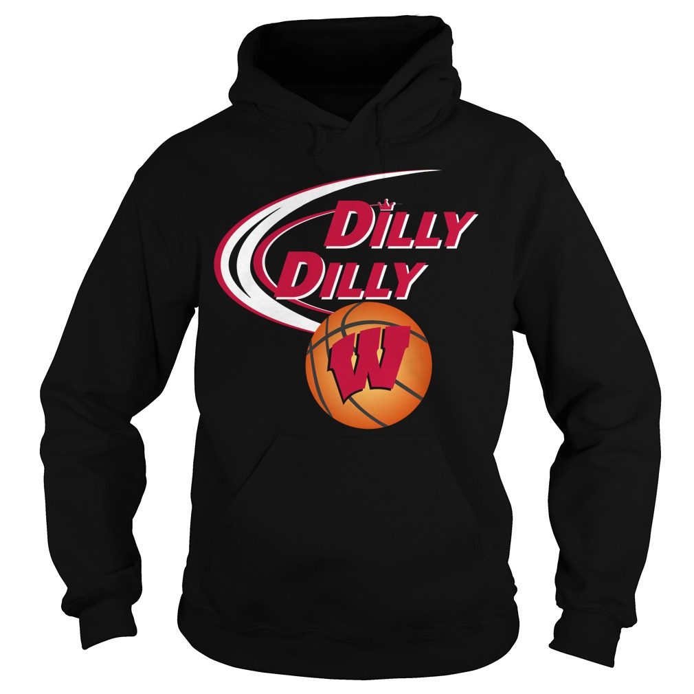 Dilly Dilly Wisconsin Ncaa Basketball Hoodie