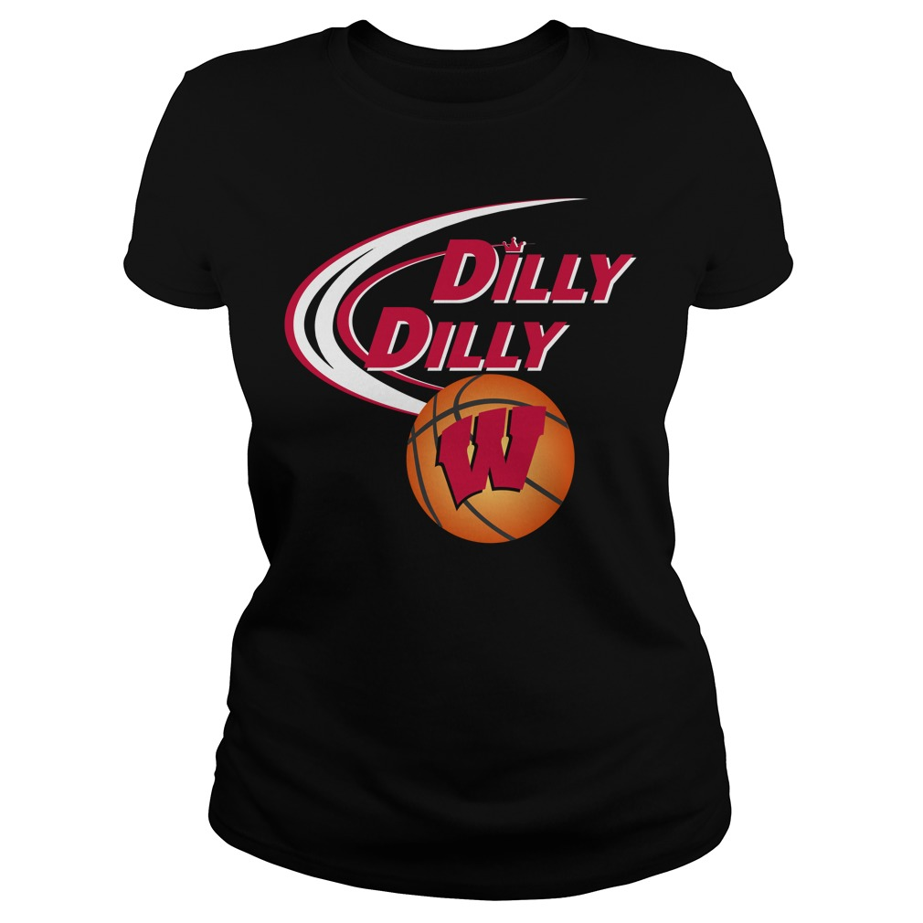Dilly Dilly Wisconsin Ncaa Basketball Ladies Tee