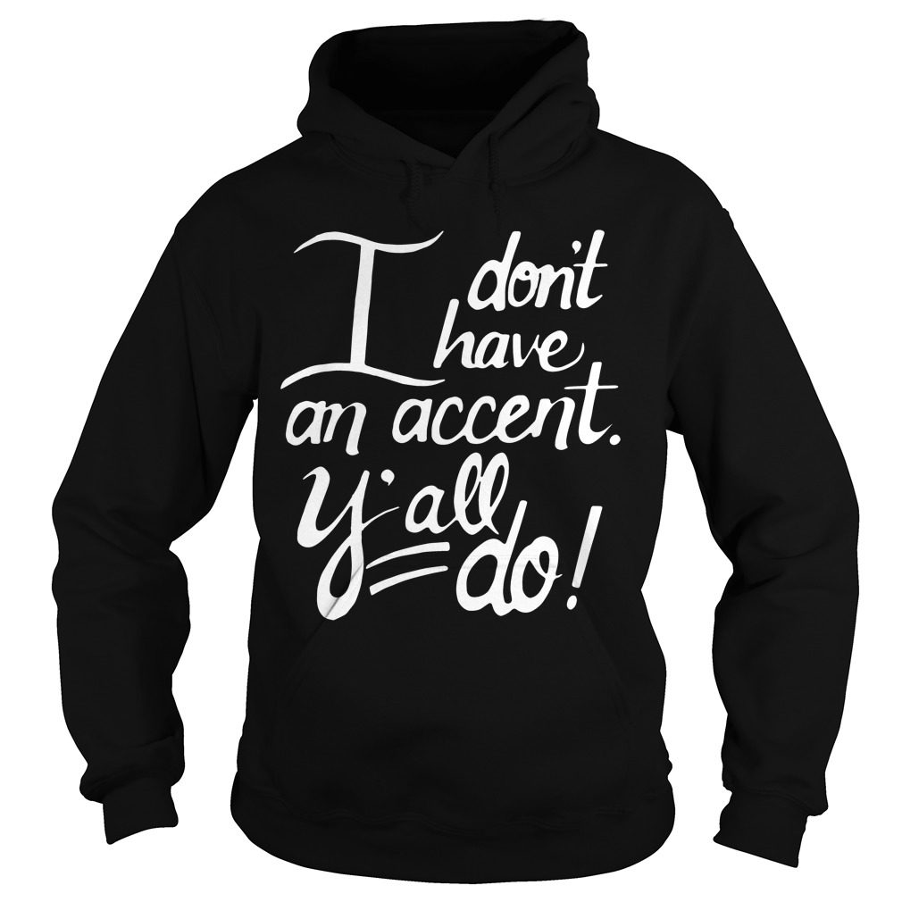Dont Accent Yall Hoodie