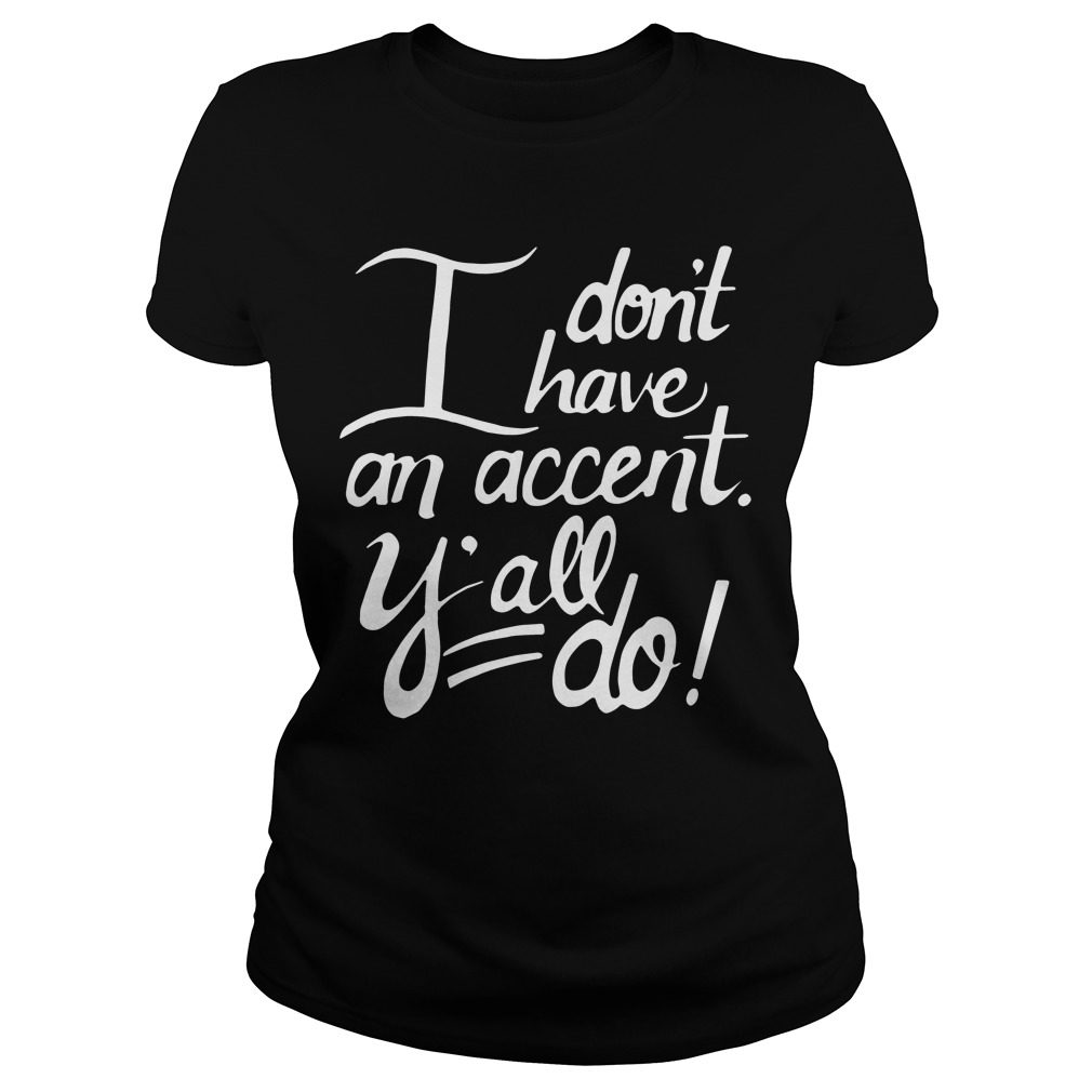 Dont Accent Yall Ladies Tee