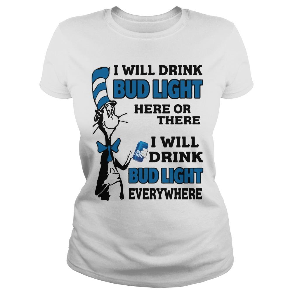 Dr Seuss Will Drink Bud Light Ladies Tee