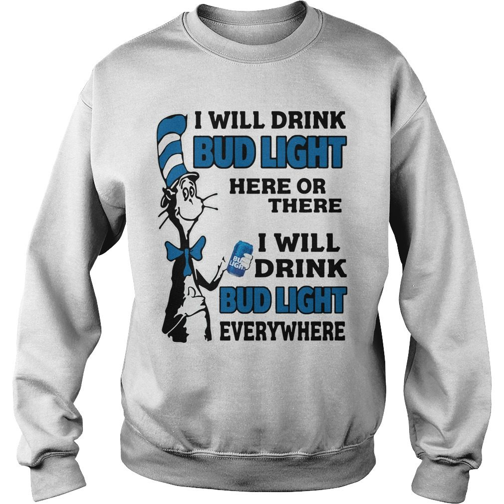 Dr Seuss Will Drink Bud Light Sweater