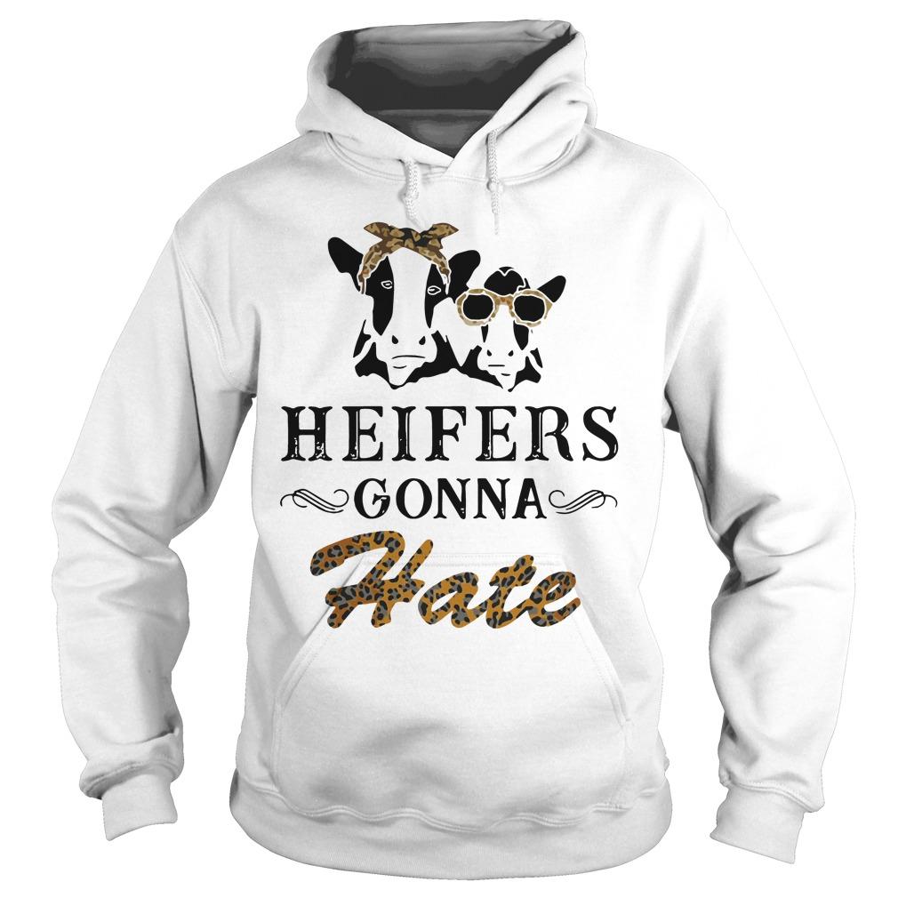 Heifers Gonna Hate Hoodie