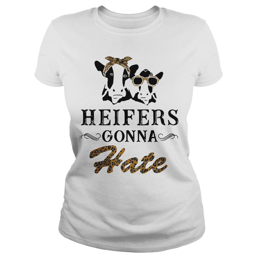 Heifers Gonna Hate Ladies Tee