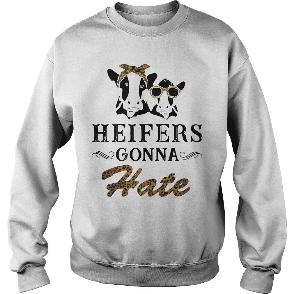 Heifers Gonna Hate Sweater
