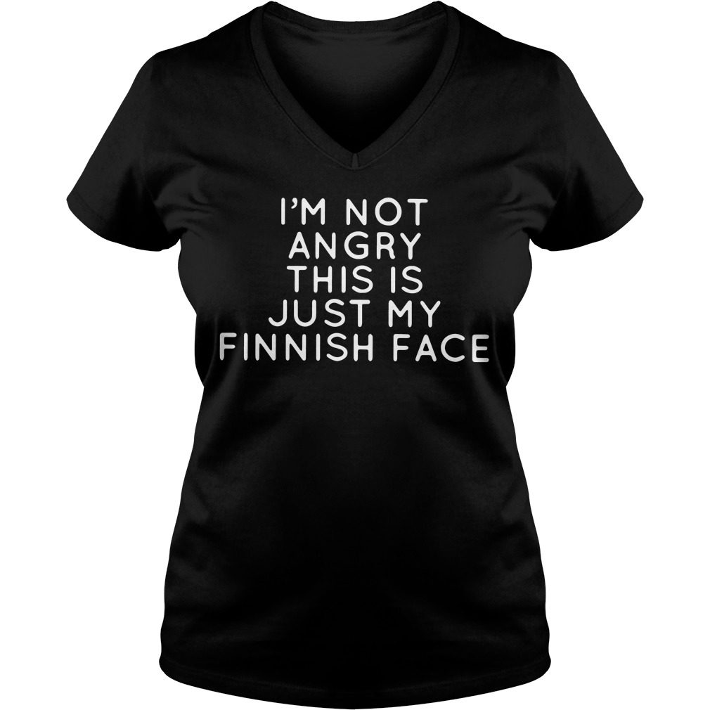 Im Not Angry This Is Just My Finnish Face V Neck T Shirt