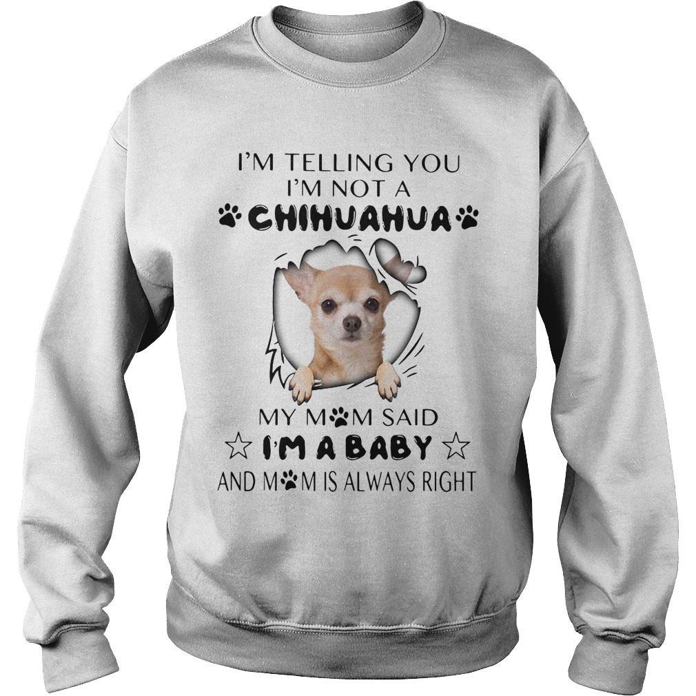 Im Telling Im Not Chihuahua Mom Said Im Baby Sweater