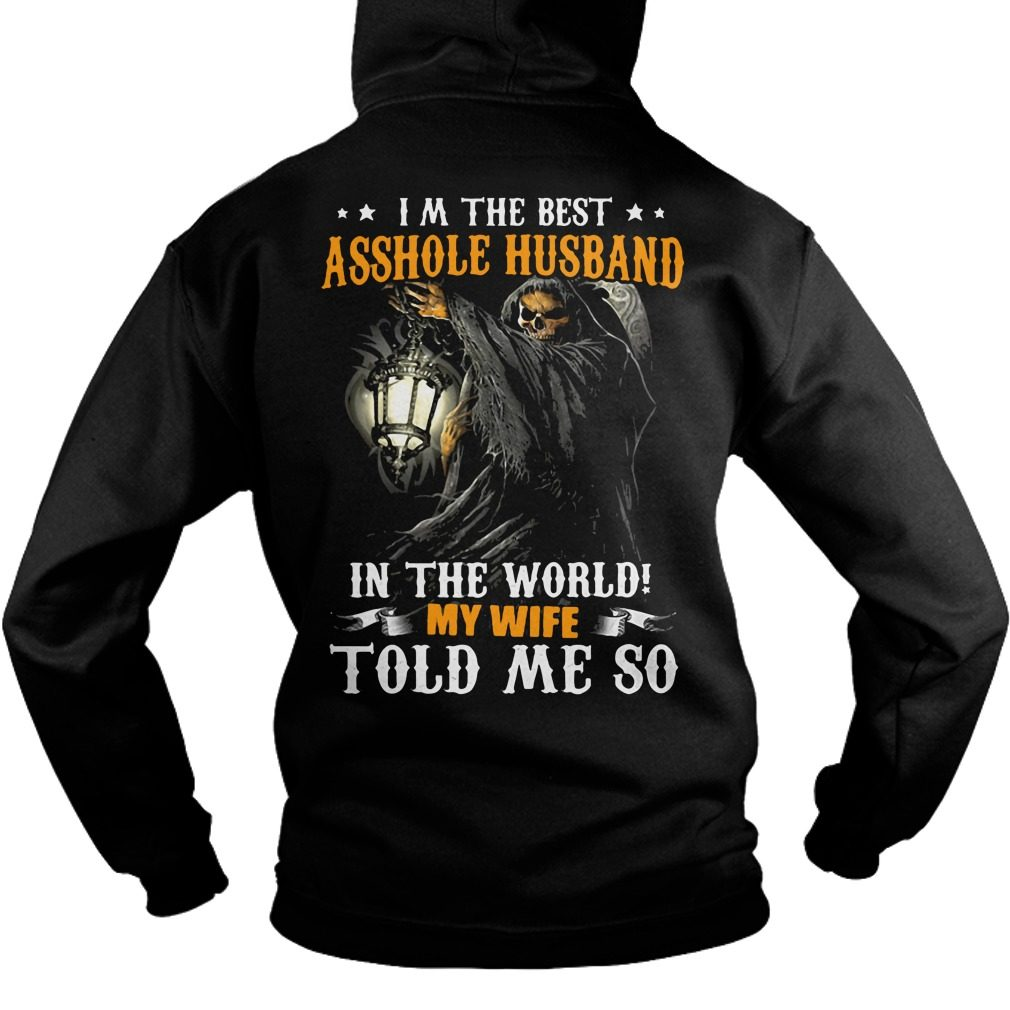 Im The Best Asshole Husband In The World Hoodie