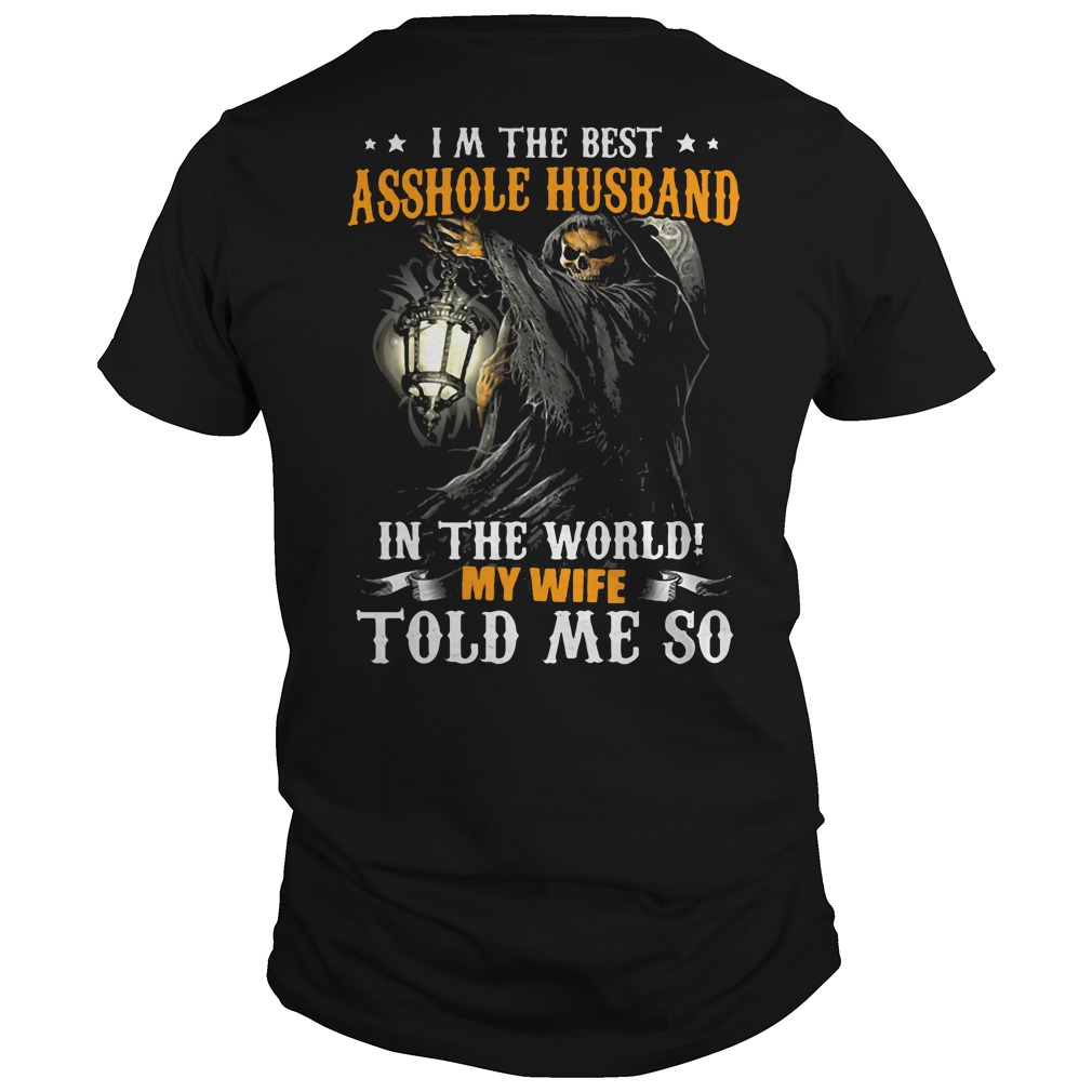 Im The Best Asshole Husband In The World Shirt