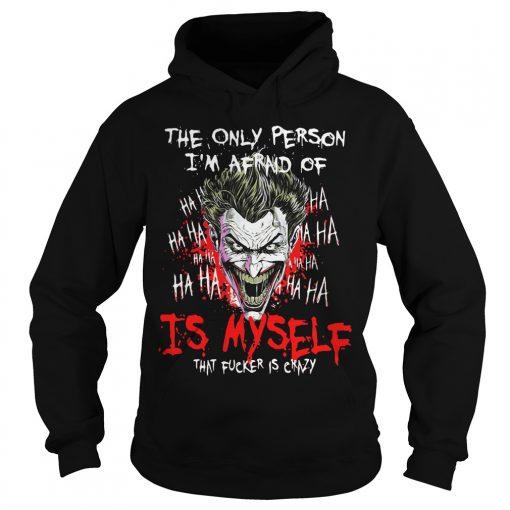 Joker Person Im Afraid Fucker Crazy Hoodie