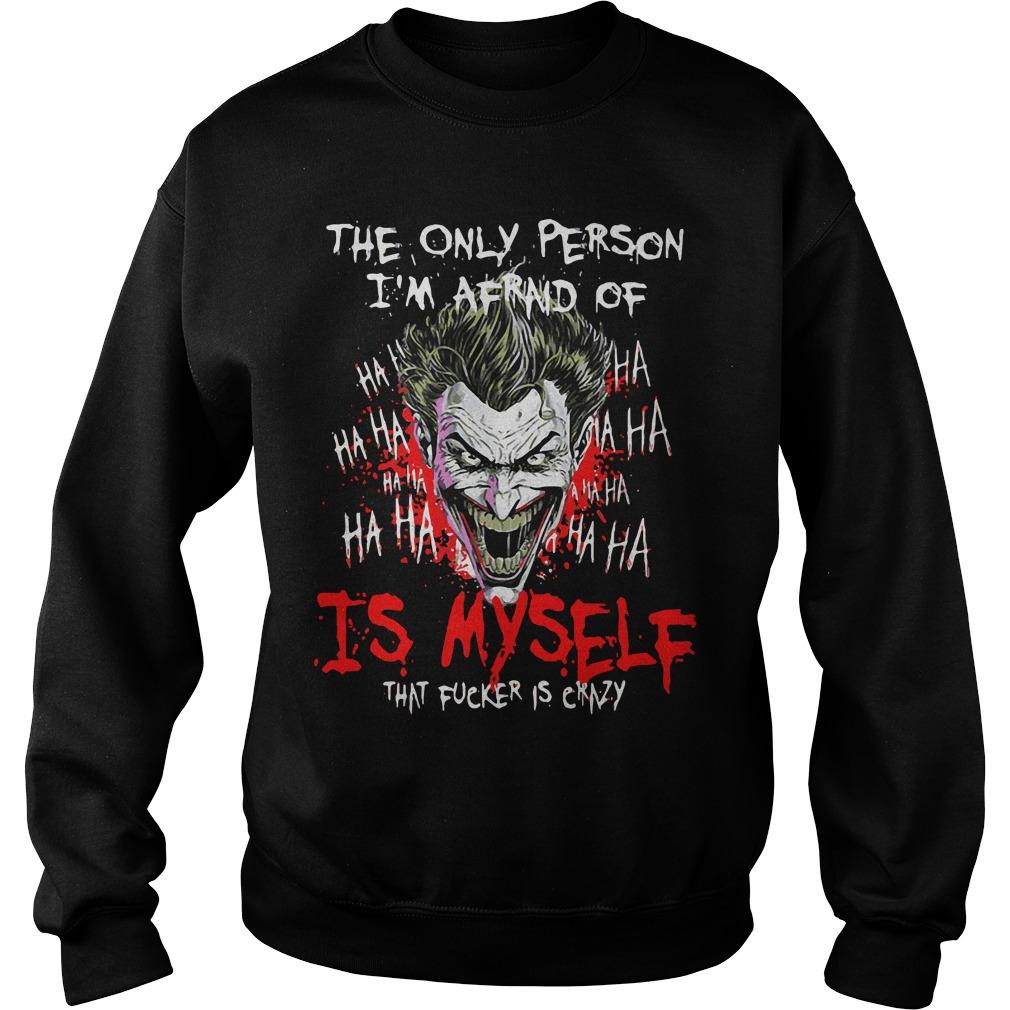 Joker Person Im Afraid Fucker Crazy Sweater