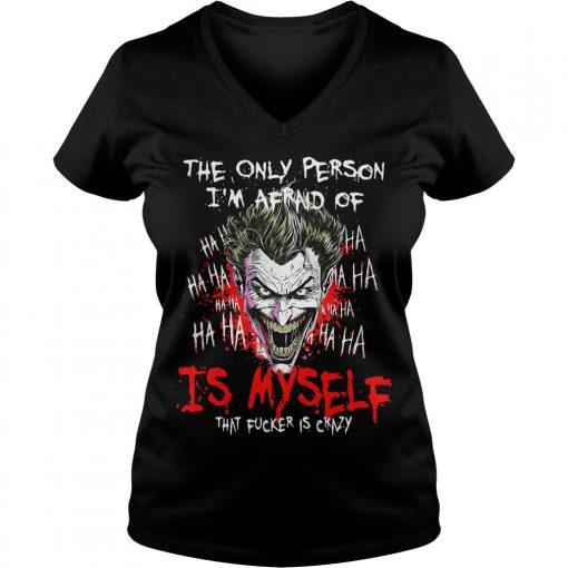 Joker Person Im Afraid Fucker Crazy V Neck T Shirt