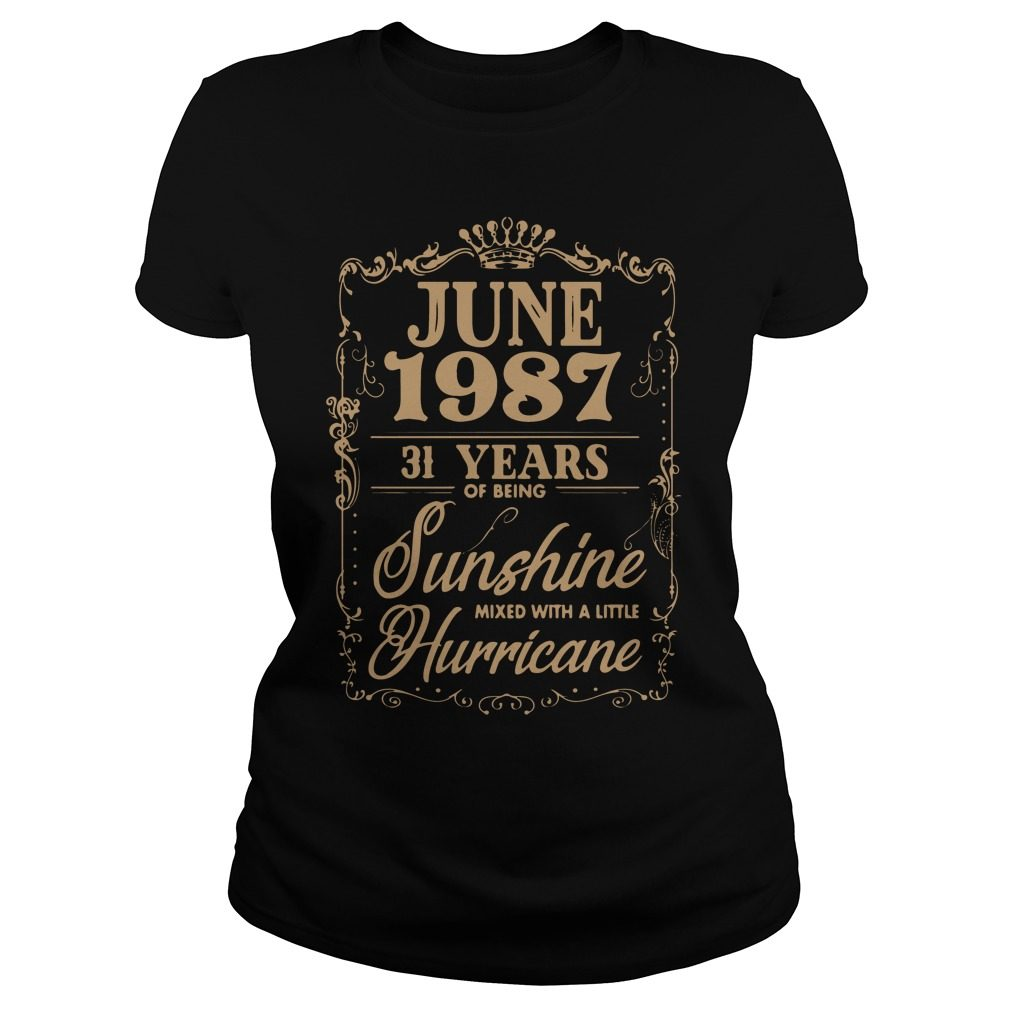 June 1987 31 Years Sunshine Mixed Little Hurricane Ladies Tee