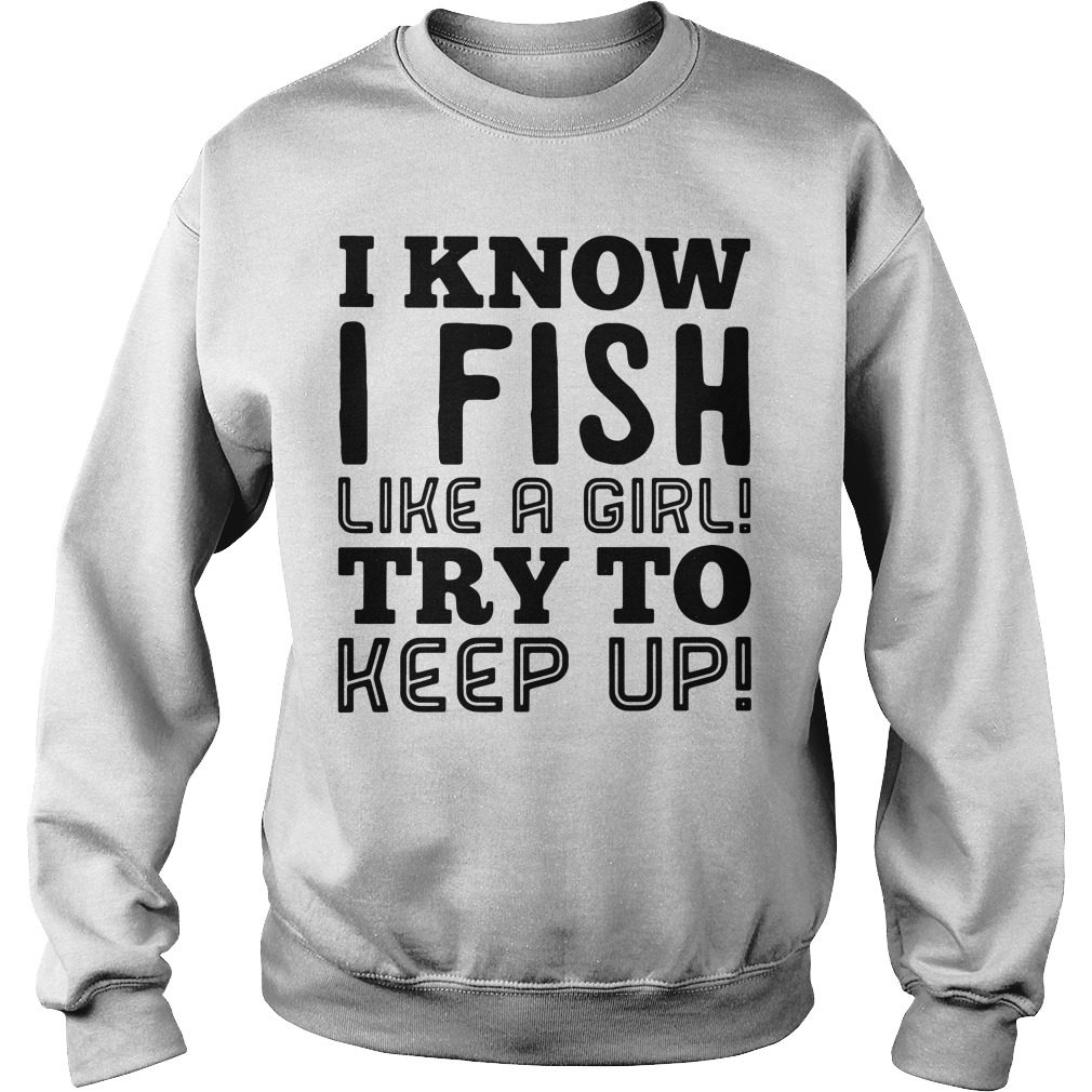 Know Fish Like Girl Try Keep Sweater