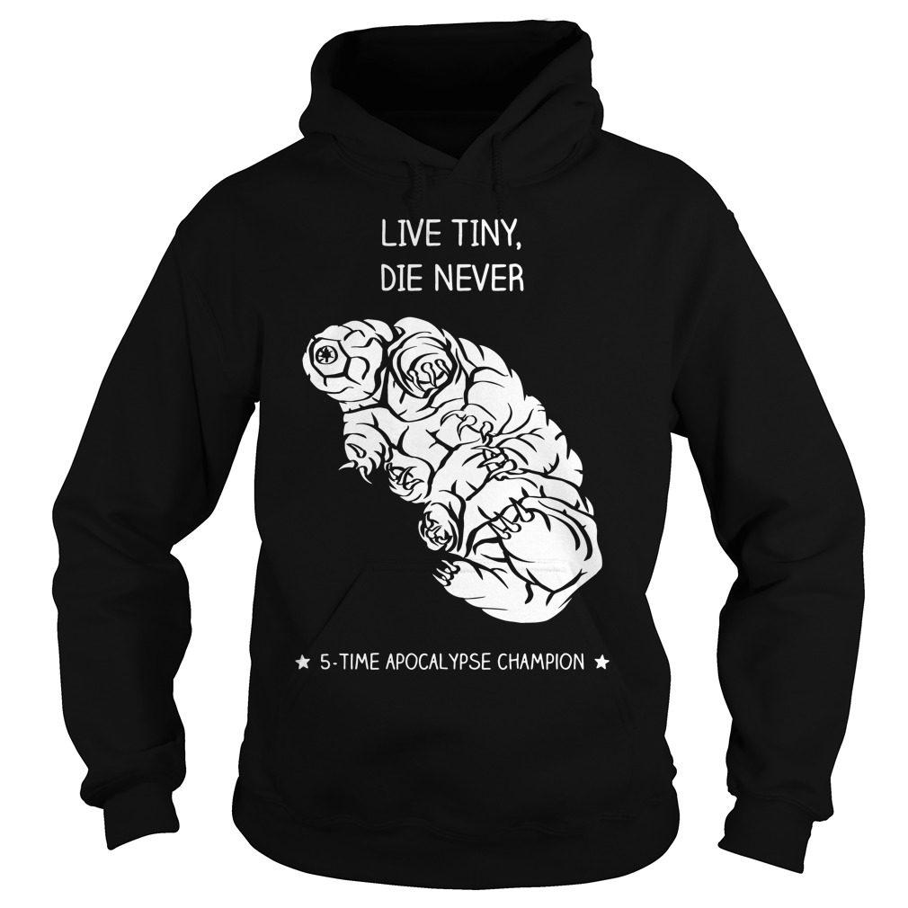 Live Tiny Die Never Hoodie