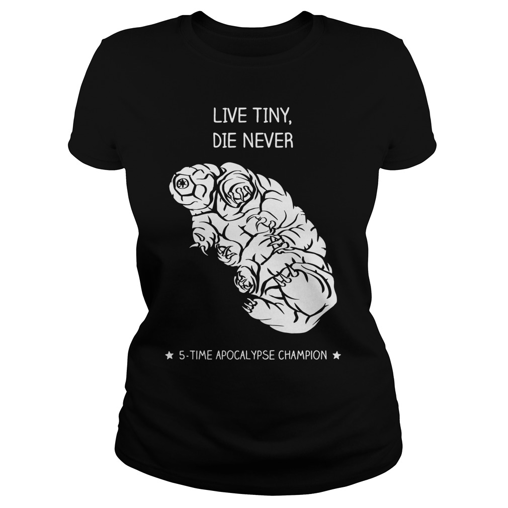 Live Tiny Die Never Ladies Tee