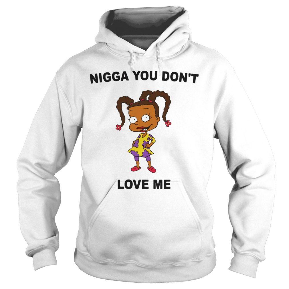 Nigga Dont Love Susie Carmichael Hoodie