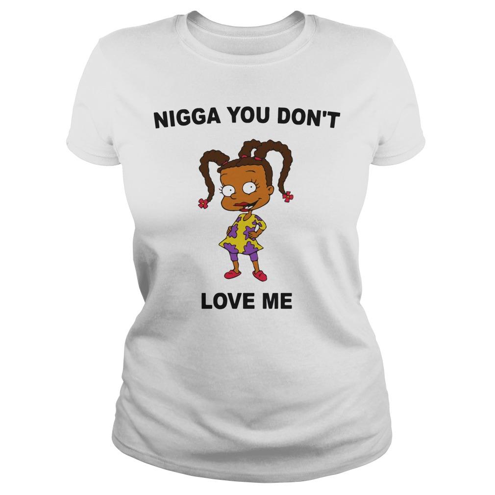 Nigga Dont Love Susie Carmichael Ladies Tee