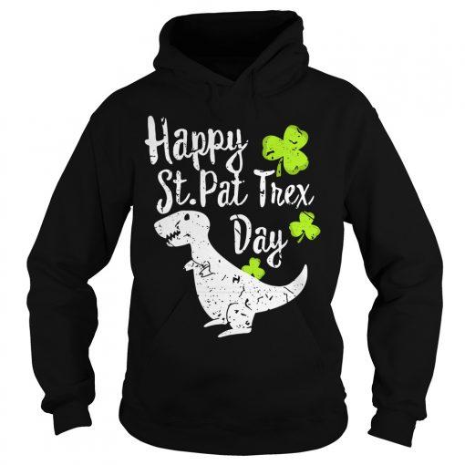 Patricks Day Happy St Pat T Rex Day Hoodie