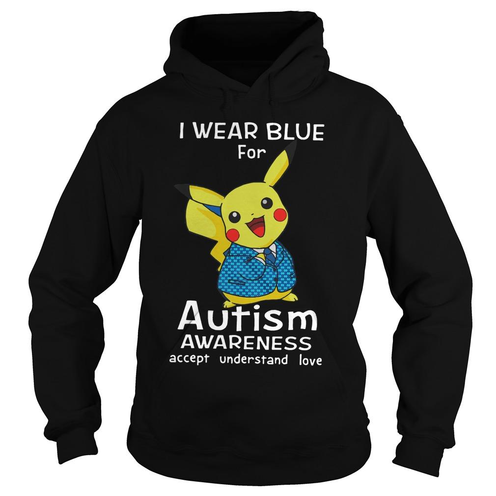 Pikachu Wear Blue Autism Awareness Accept Understand Love Hoodie