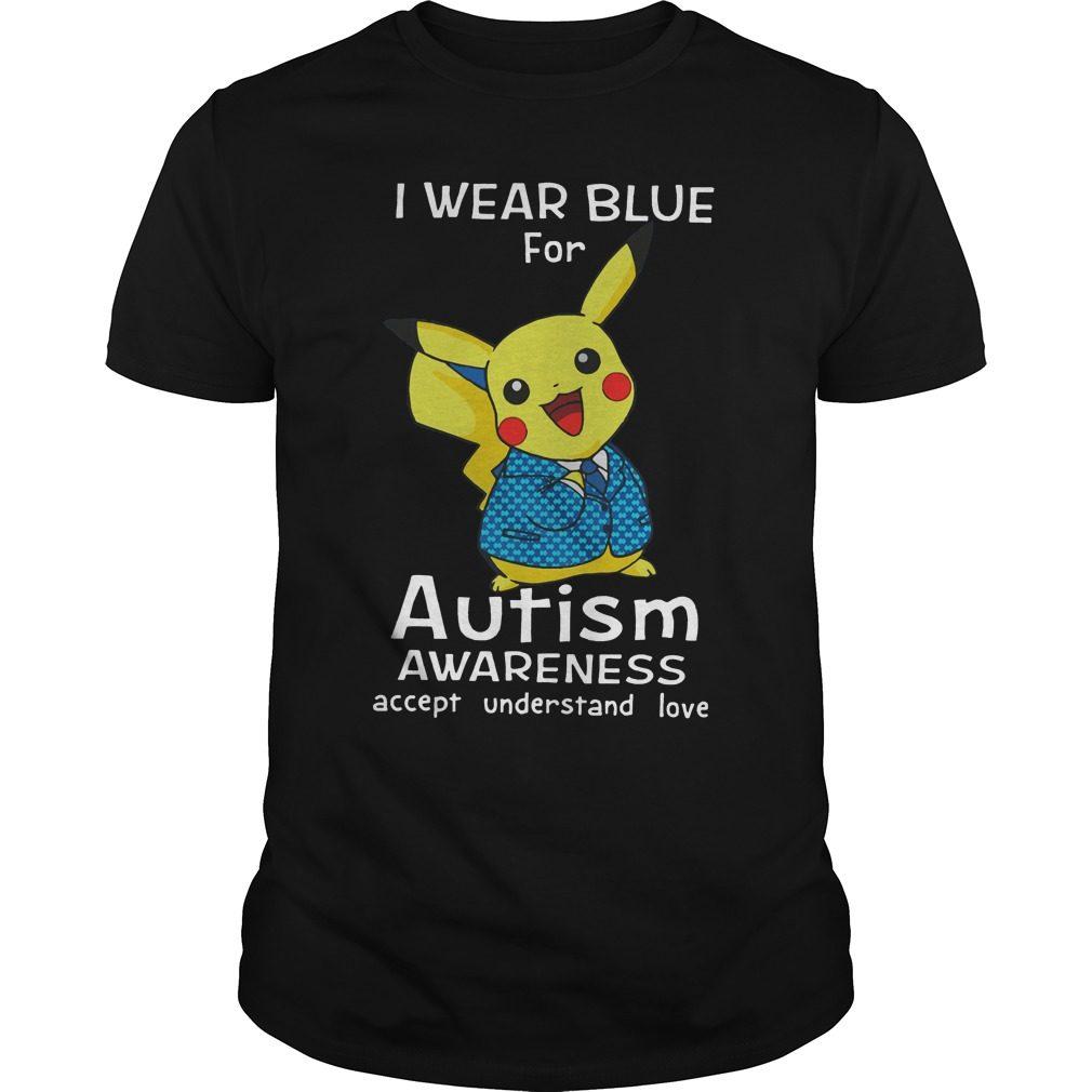 Pikachu Wear Blue Autism Awareness Accept Understand Love Shirt