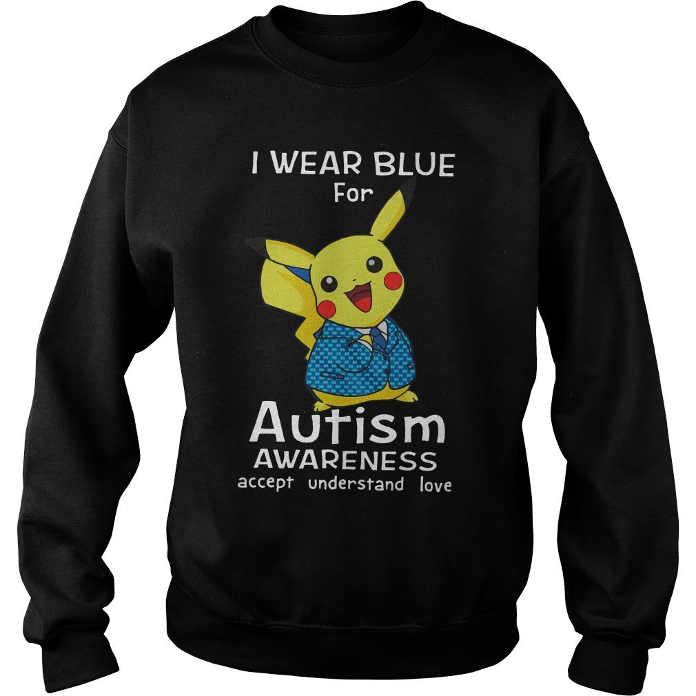 Pikachu Wear Blue Autism Awareness Accept Understand Love Sweater