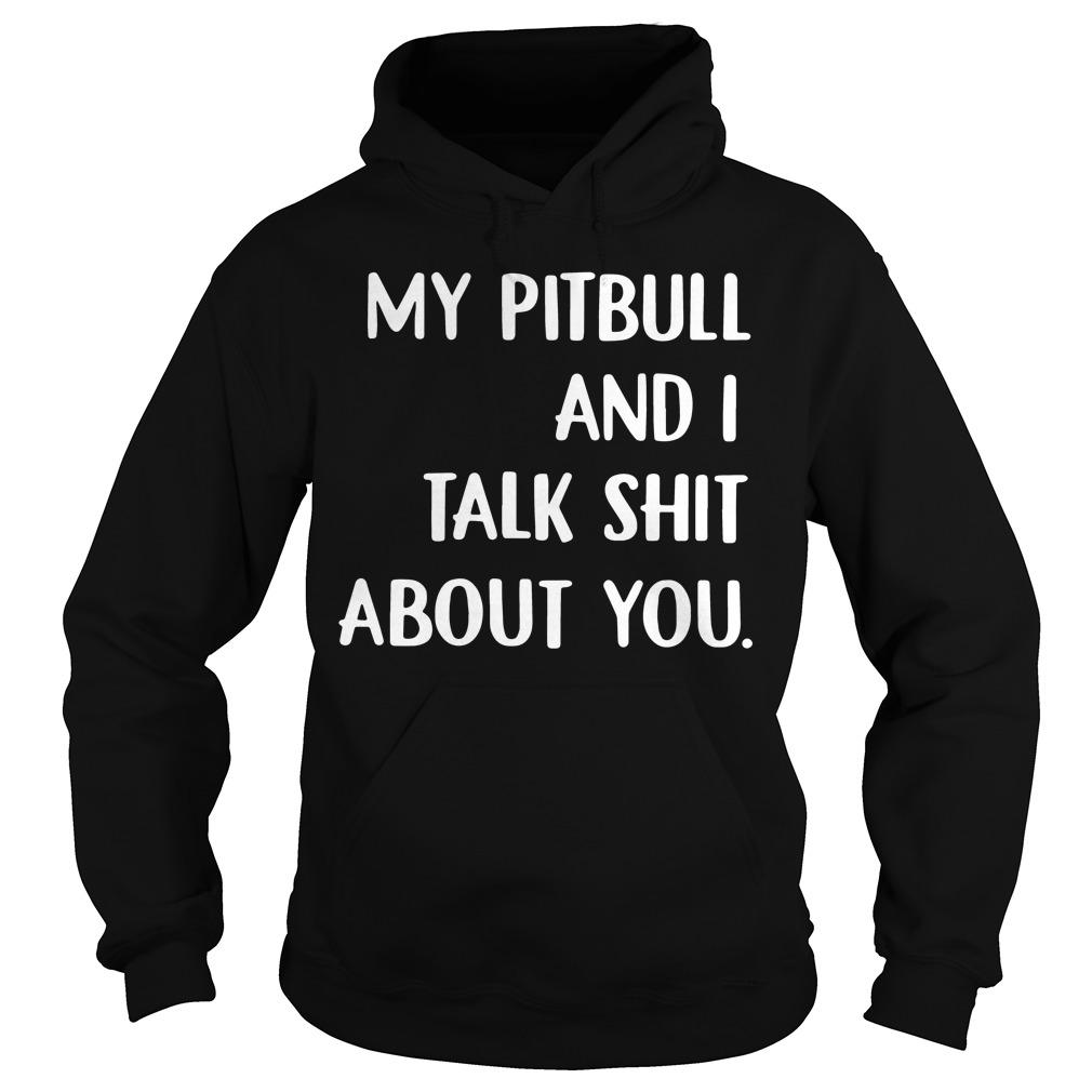 Pitbull Talk Shit Hoodie