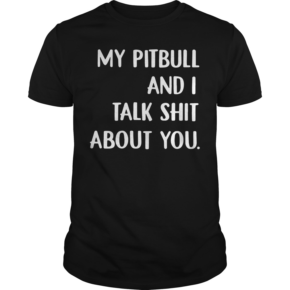 Pitbull Talk Shit Shirt