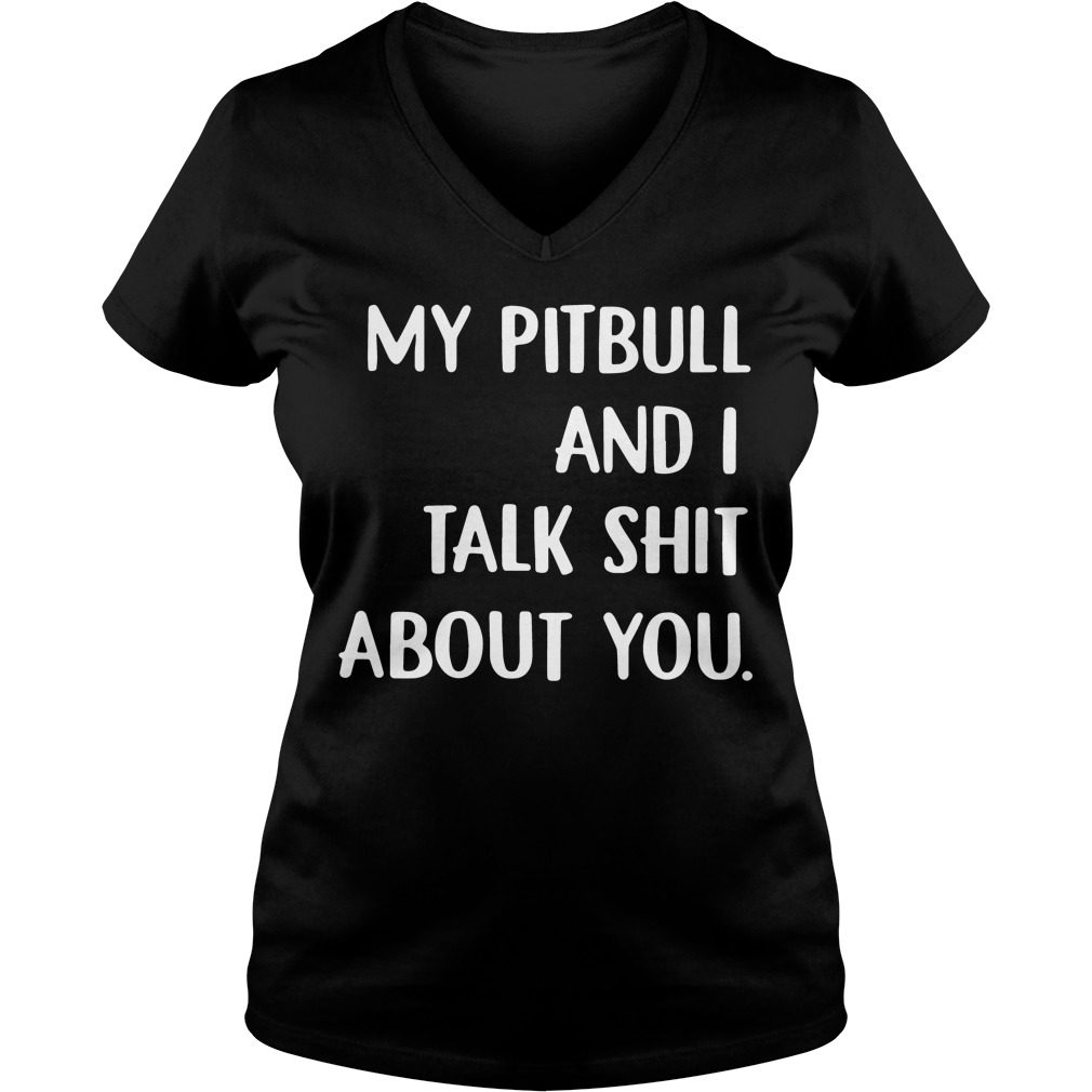 Pitbull Talk Shit V Neck T Shirt