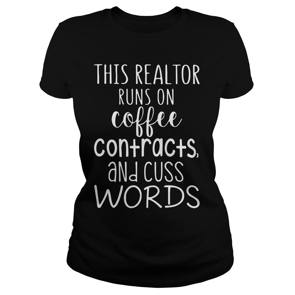 Realtor Runs Coffee Contracts Cuss Words Ladies Tee
