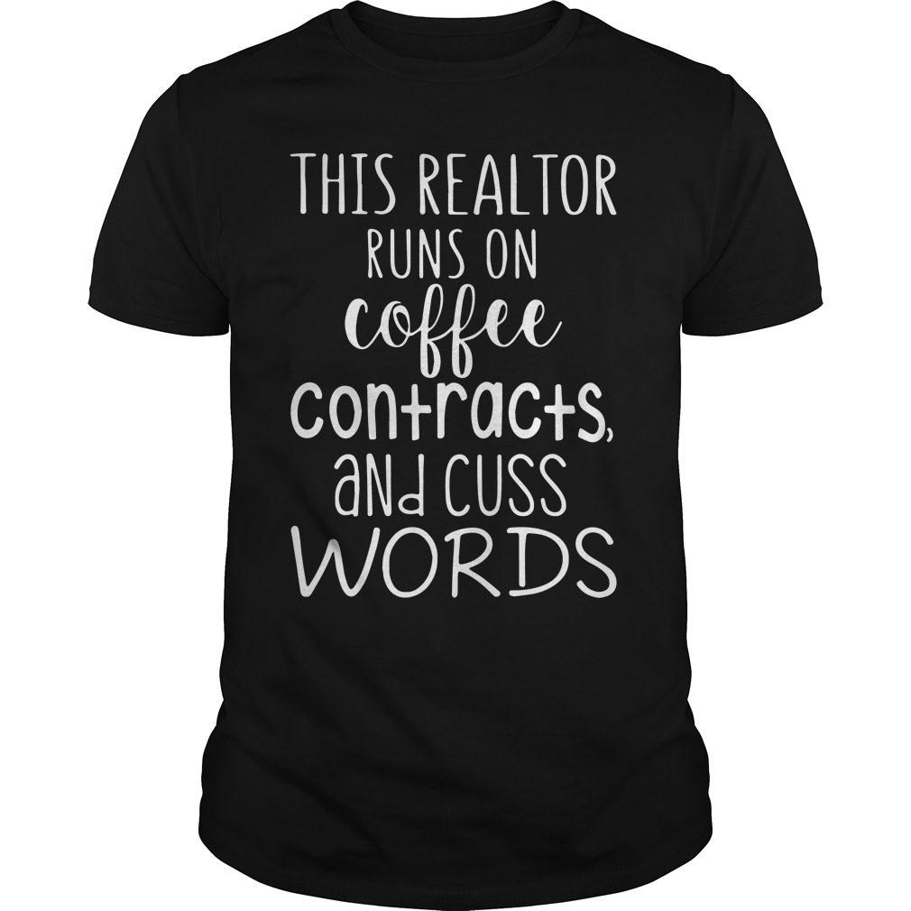 Realtor Runs Coffee Contracts Cuss Words Shirt