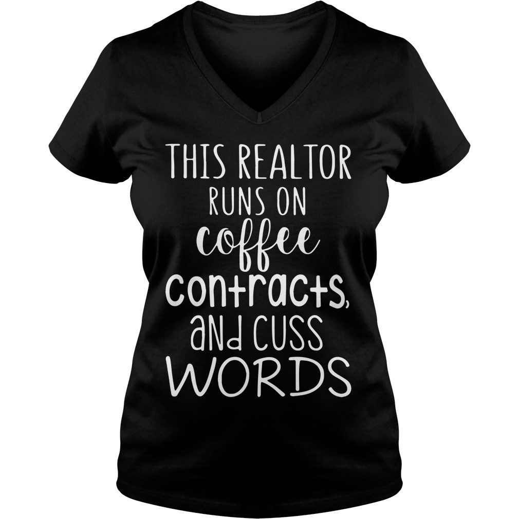 Realtor Runs Coffee Contracts Cuss Words V-neck t-shirt