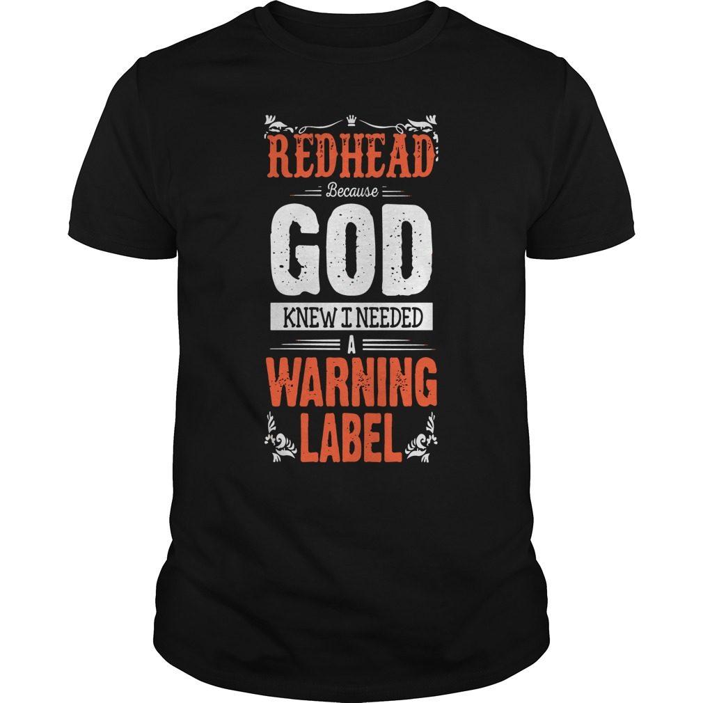 Redhead God Knew Needed Warning Label Guys Shirt