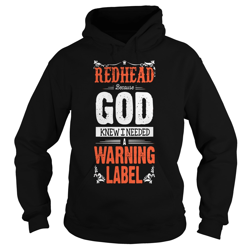Redhead God Knew Needed Warning Label Hoodie