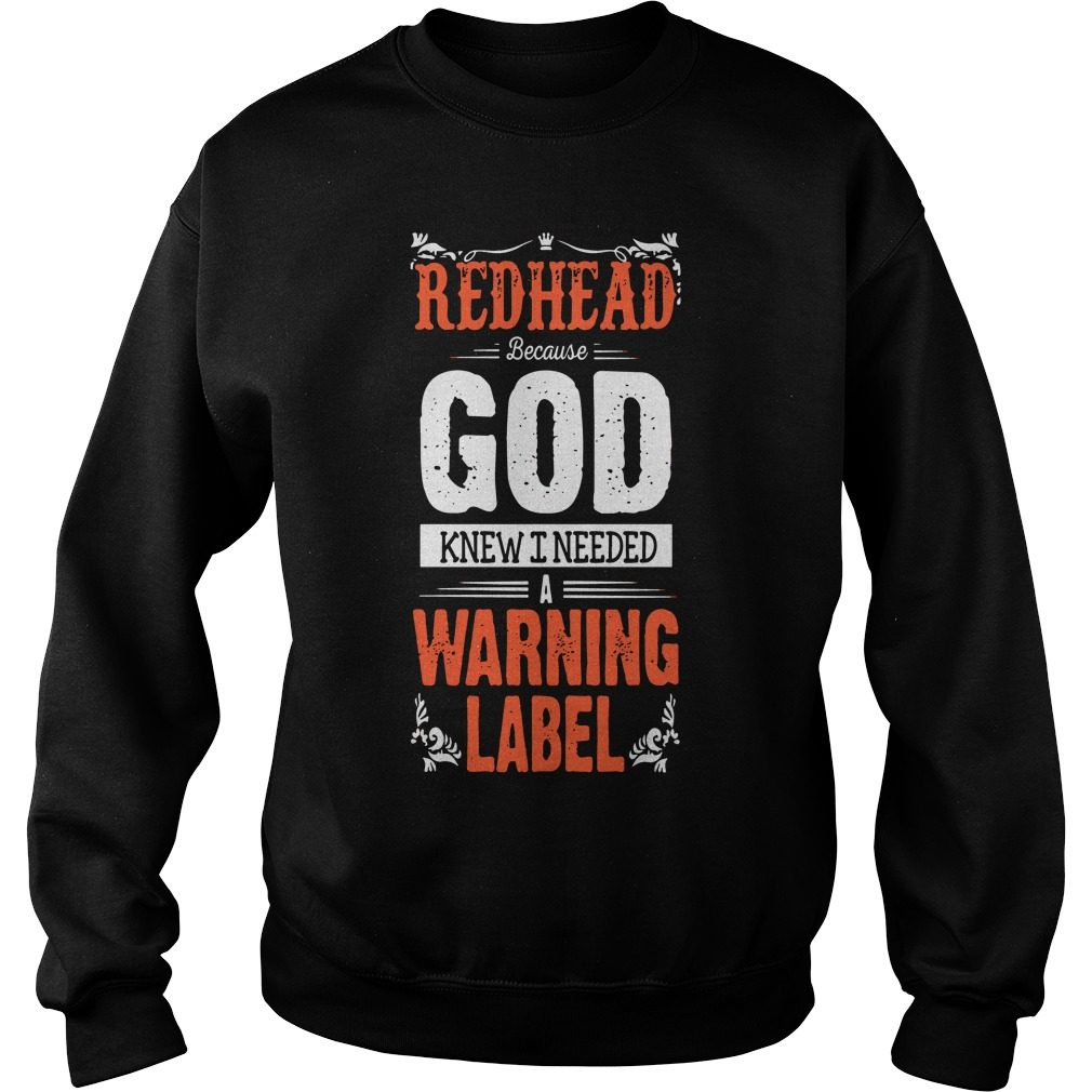 Redhead God Knew Needed Warning Label Sweater