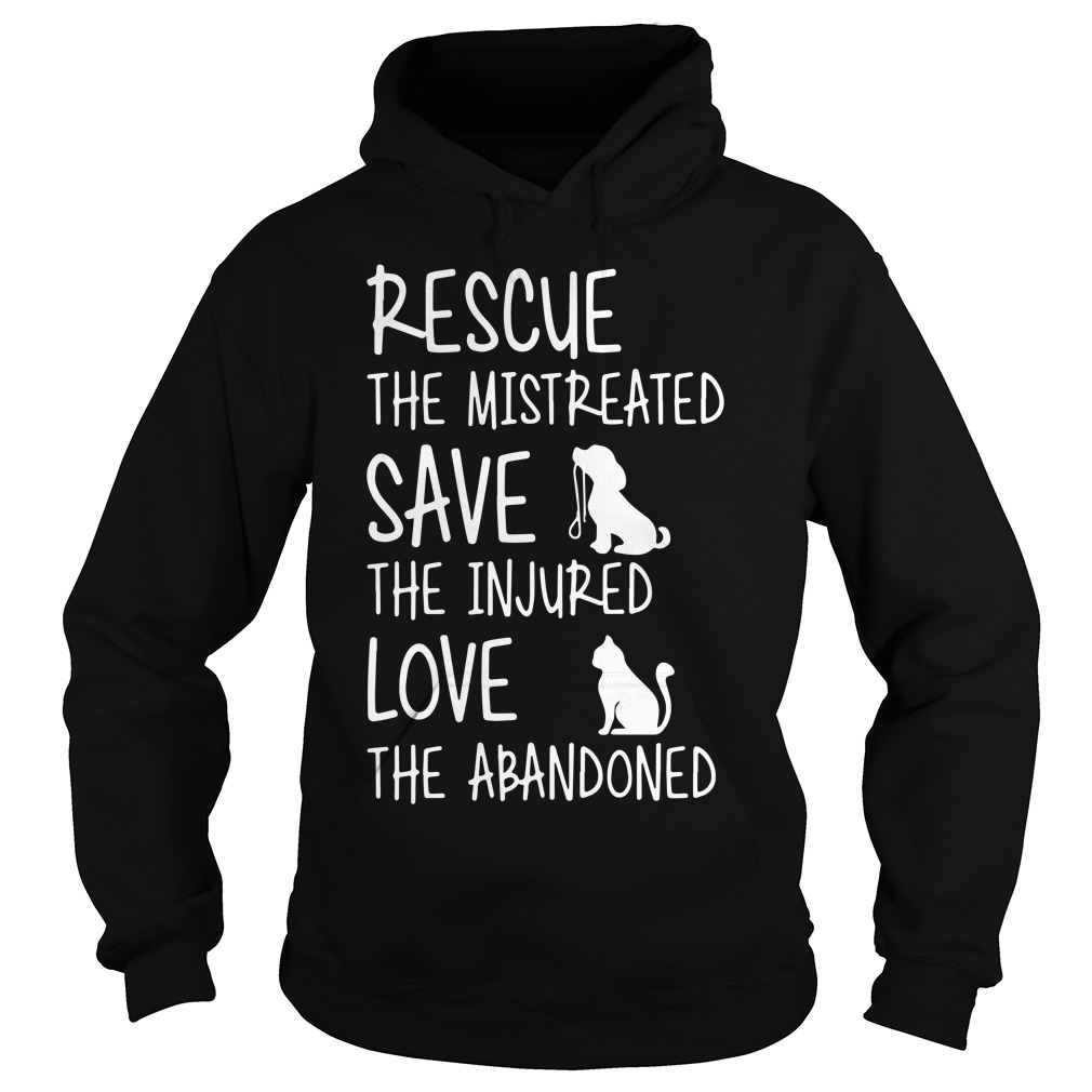 Rescue Mistreated Save Injured Love Abandoned Hoodie