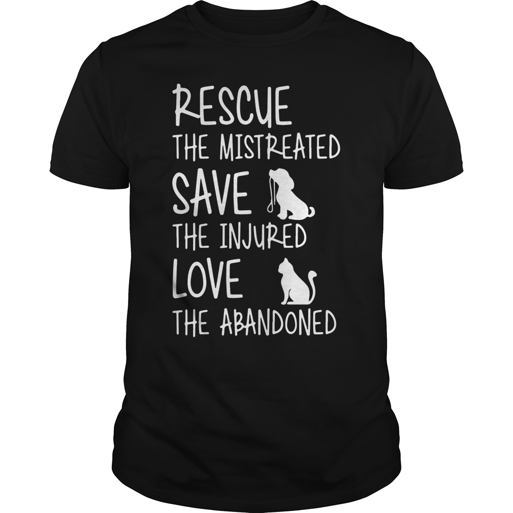Rescue Mistreated Save Injured Love Abandoned Shirt