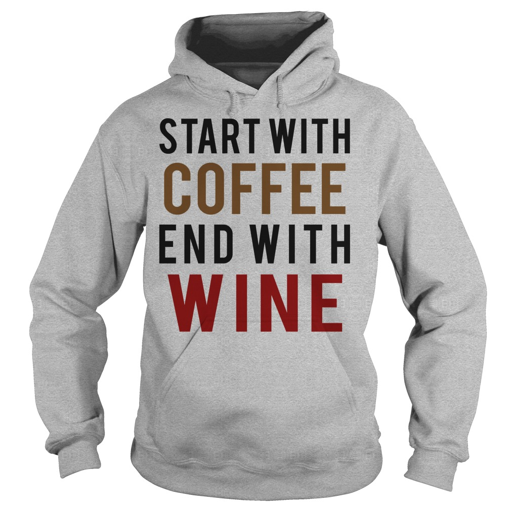 Start Coffee End Wine Hoodie