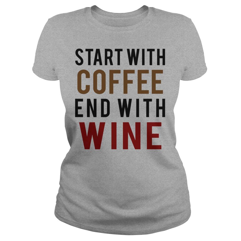 Start Coffee End Wine Ladies Tee