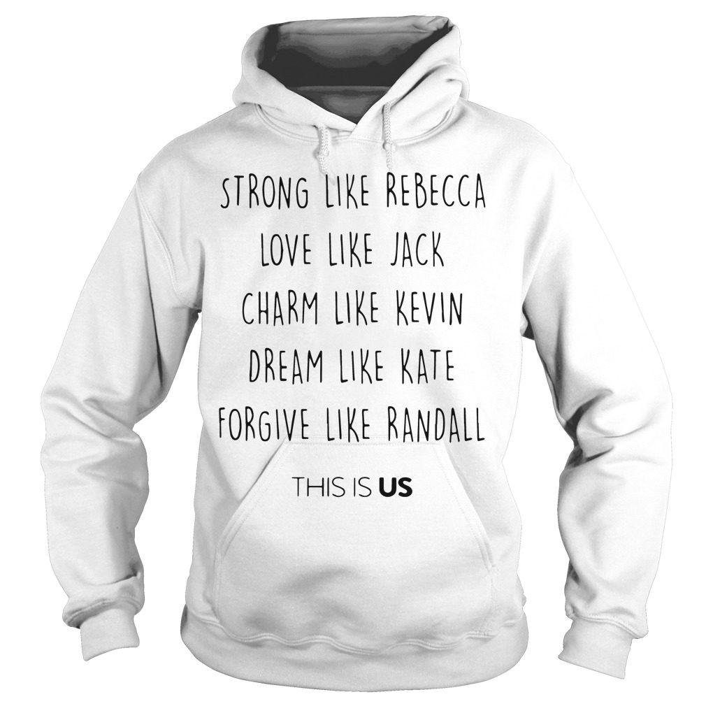 Strong Like Rebecca Love Like Jack Us Hoodie