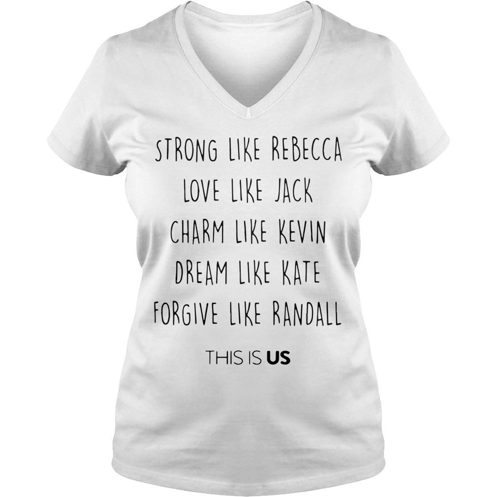 Strong Like Rebecca Love Like Jack Us V Neck T Shirt
