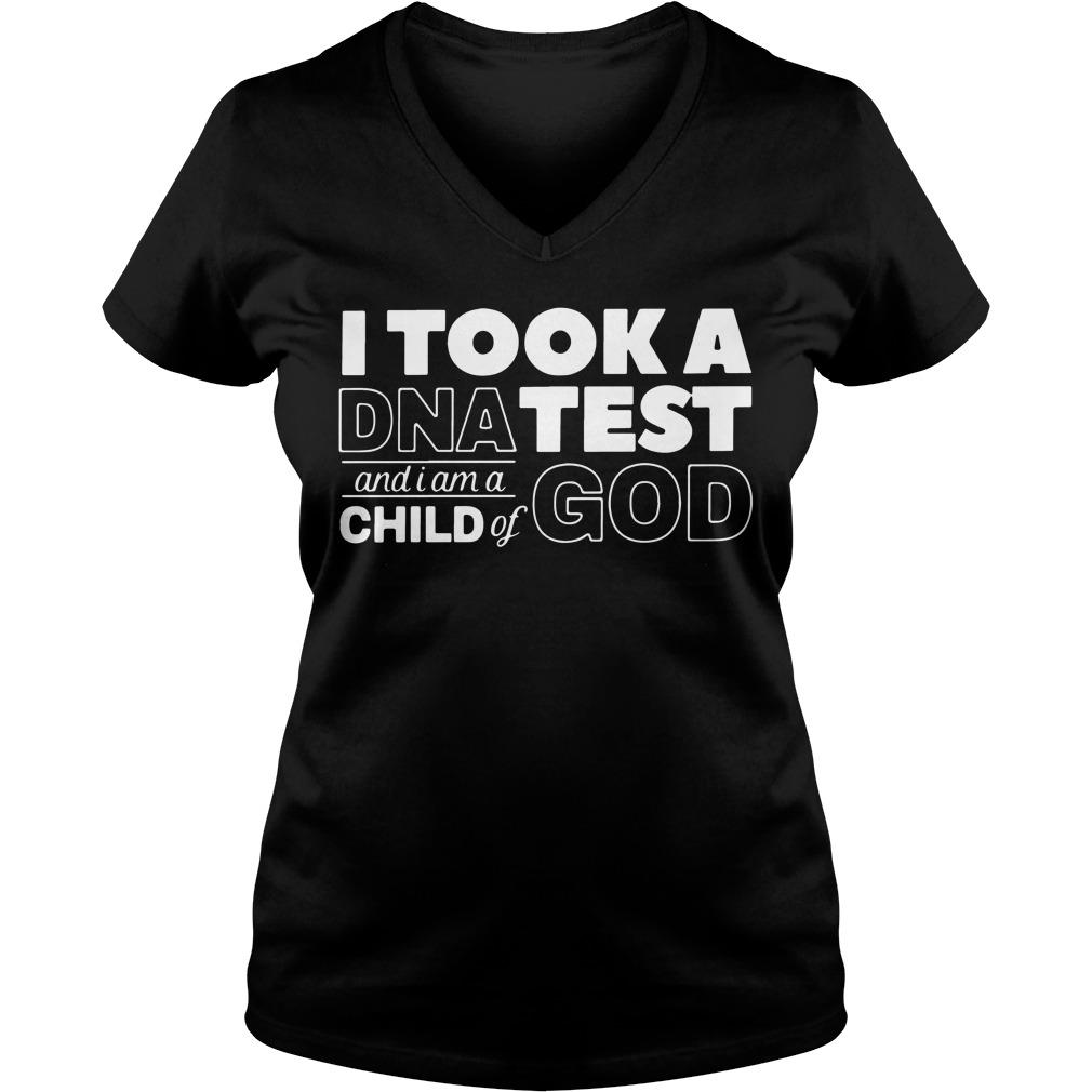 Took Dna Test Child God V Neck T Shirt