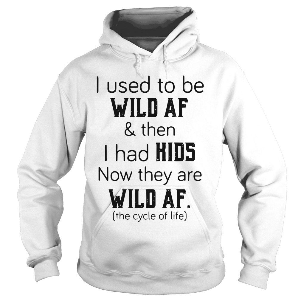 Used Wild Af Kids Now Wild Af Hoodie